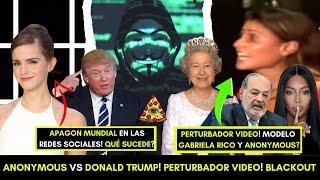 ANONYMOUS AMENAZA A TRUMP! PERTURBADOR VIDEO DE GABRIELA RICO REAPARECE! INSTAGRAM DE LUTO? BLACKOUT