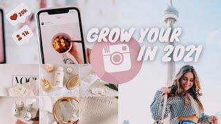 how to ACTUALLY grow your Instagram in 2021 (grow organically & fast)