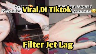 FILTER INSTAGRAM YANG BIKIN GLOW UP | FILTER INSTAGRAM JET LAG