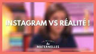 Instagram VS Réalité - La Maison des maternelles #LMDM