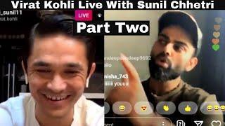 Virat Kohli LIVE Instagram Chat With Sunil Chhetri - Part 2 | Full Video