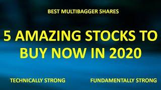 MULTIBAGGER STOCKS - 5 AMAZING SHARES TO BUY NOW IN 2020 - MULTIBAGGER STOCKS 2020 INDIA BEST STOCKS
