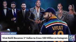 Virat Kohli Becomes 1st Indian to Cross 100 Million on Instagram