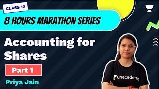 Accounting for Shares | 8 Hours Marathon Series | Part 1 | Accounts Class 12 | Priya Jain