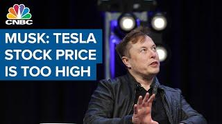 Tesla shares drop after CEO Elon Musk tweets 'stock price is too high'