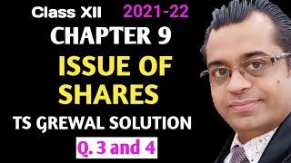 Chapter 9 | Issue of shares | TS Grewal 2021 Vol 2 | question 3 and 4 | class 12