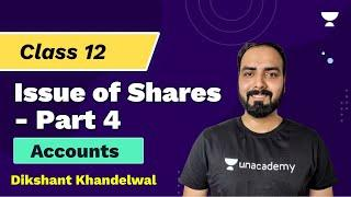 Issue of Shares | Part-4 | Accounts Class 12 | Dikshant Khandelwal