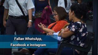 Se caen mensajes de WhatsApp; fallan Facebook e Instagram