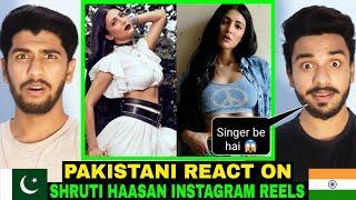 Pakistani React On Shruti Haasan | Instagram Reel Videos Reaction | Indian Actress |Hashmi Reaction