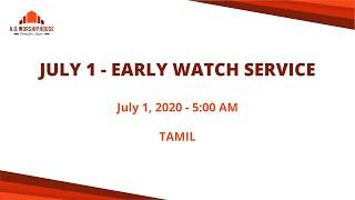JULY 1 EARLY WATCH SERVICE | Tamil | AG Worship House | 01-07-2020