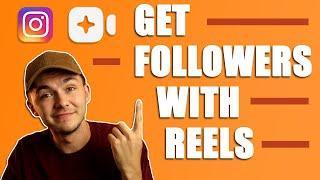 Instagram Reels - 8 Tips To Get More Followers On Instagram Using Reels