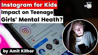 Is Instagram safe for teens? Impact of social media on the mental health of kids explained | UPSC